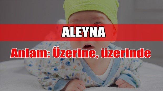Aleyna isminin anlamı