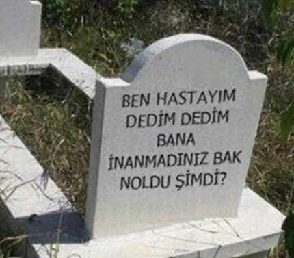 Mezar taşındaki yazıları okursan hafızan silinir