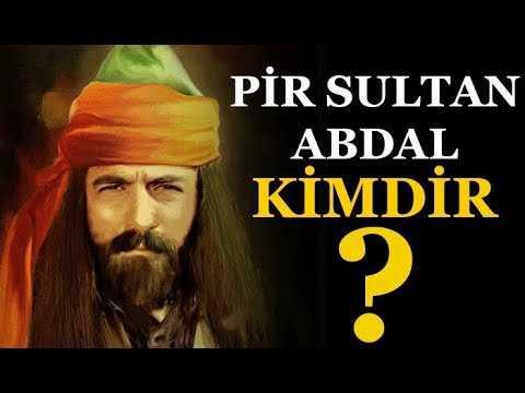Pir Sultan Abdal Kimdir?