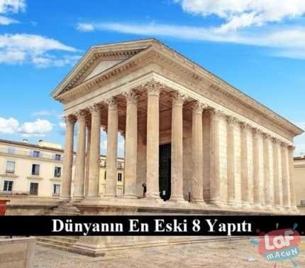 Dünyanın En Eski 8 Yapısı