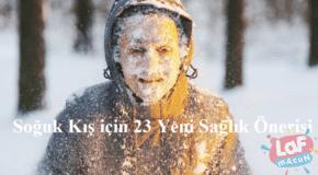 Soğuk Kış için 23 Yeni Sağlık Önerisi
