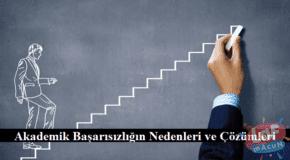 akademik başarısızlığın nedenleri ve çözümleri
