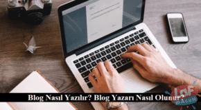 Blog Nasıl Yazılır? Blog Yazarı Nasıl Olunur?