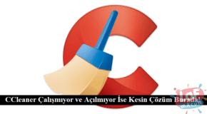 CCleaner Çalışmıyor ve Açılmıyor İse Kesin Çözüm