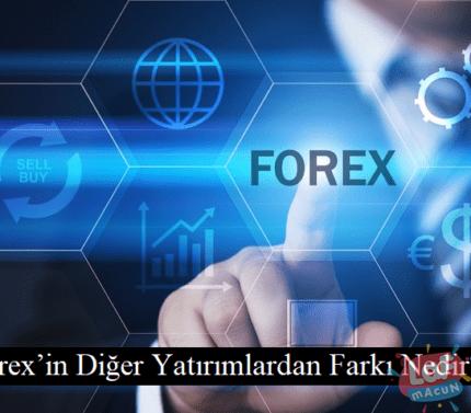 Forex'in Diğer Yatırımlardan Farkı Nedir?