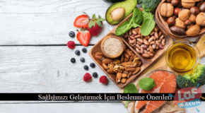 Sağlığınızı Geliştirmek İçin Beslenme Önerileri