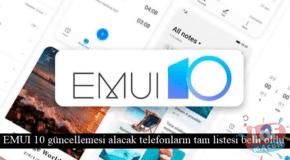 EMUI 10 güncellemesi alacak telefonların tam listesi belli oldu