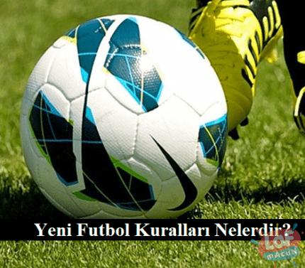 Yeni Futbol Kuralları Nelerdir?