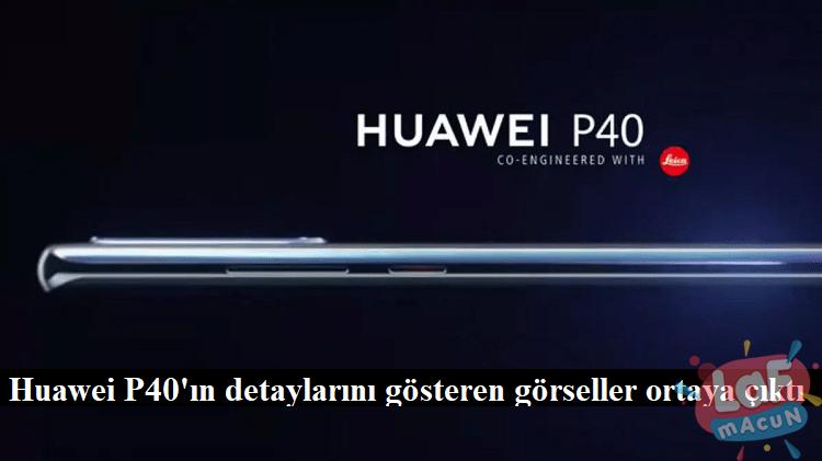 Huawei P40'ın detaylarını gösteren görseller ortaya çıktı