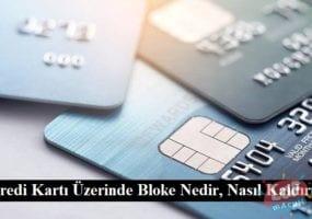 Kredi Kartı Üzerinde Bloke Nedir, Nasıl Kaldırılır