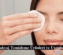 Makyaj Temizleme Ürünleri ve Uygulaması