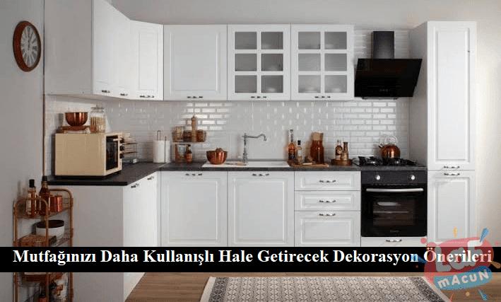 Mutfağınızı Daha Kullanışlı Hale Getirecek Dekorasyon Önerileri