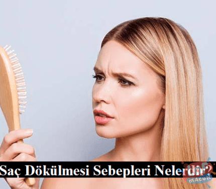 Saç Dökülmesi Sebepleri Nelerdir?
