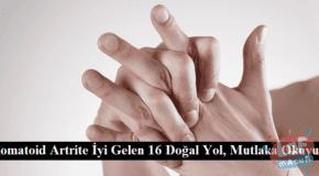 Romatoid Artrite İyi Gelen 16 Doğal Yol, Mutlaka Okuyun!