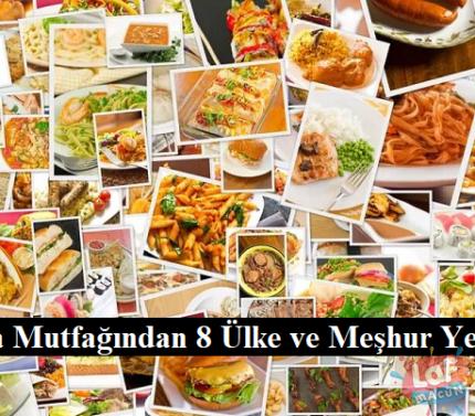 Dünya Mutfağından 8 Ülke ve Meşhur Yemekleri