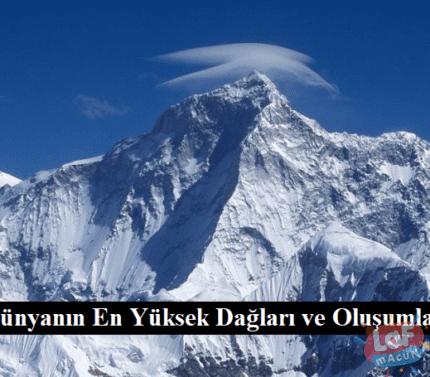 Dünyanın En Yüksek Dağları ve Oluşumları