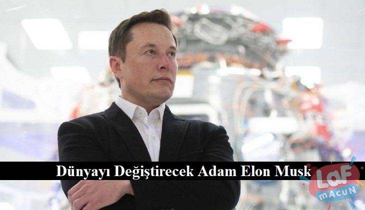 Dünyayı Değiştirecek Adam Elon Musk