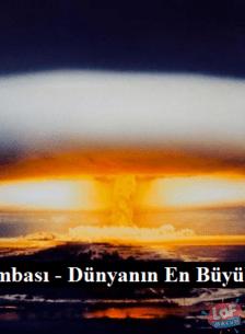 TSAR (Çar) Bombası - Dünyanın En Büyük Atom Bombası