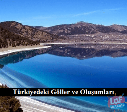 Türkiyedeki Göller ve Oluşumları