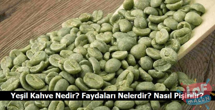 Yeşil Kahve Nedir? Faydaları Nelerdir? Nasıl Pişirilir?